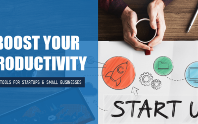 Get More Productive | 18 Top Tools for Startups & Small Businesses